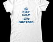 Keep Calm and Love Doctors T-Shirt - Soft Cotton T Shirts for Women, Men/Unisex, Kids