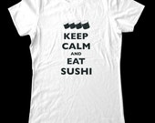 Keep Calm and Eat Sushi T-Shirt - Soft Cotton T Shirts for Women, Men/Unisex, Kids