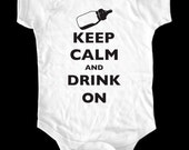 Keep Calm and Drink On one-piece or Shirt - Printed on Baby one-piece, Toddler