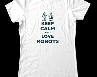 Keep Calm and Love Robots T-Shirt - Soft Cotton T Shirts for Women, Men/Unisex, Kids