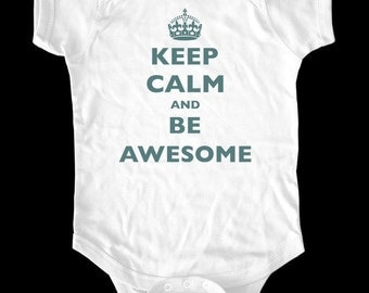 Keep Calm and Be Awesome one-piece or Shirt - Printed on Baby one-piece, Toddler shirts