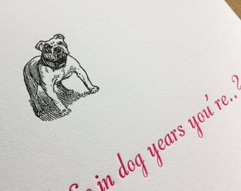 In Dog Years - Letterpress Birthday Card