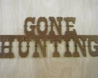 FREE SHIPPING Rusted Rustic Metal Gone Hunting Sign
