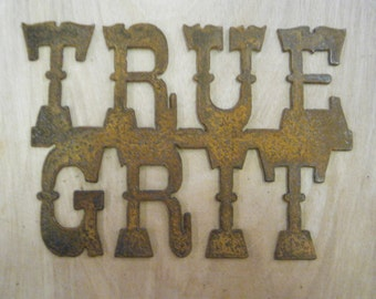 FREE SHIPPING Rusted Rustic Metal True Grit  Sign