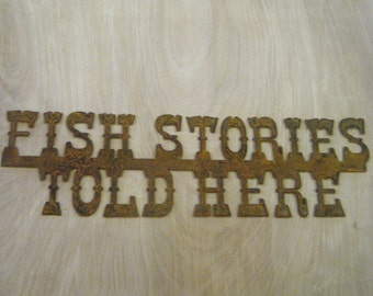 FREE SHIPPING Rusted Rustic Metal Fish Stories Told Here Sign