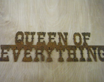 FREE SHIPPING Rusted Rustic Metal  Queen of Everything Sign