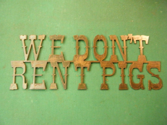 FREE SHIPPING Rusted Rustic Metal We Dont Rent Pigs Sign