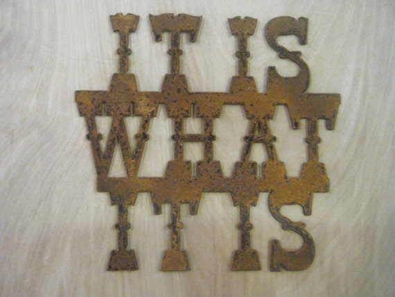 FREE SHIPPING Rusted Rustic Metal It Is What It Is Sign