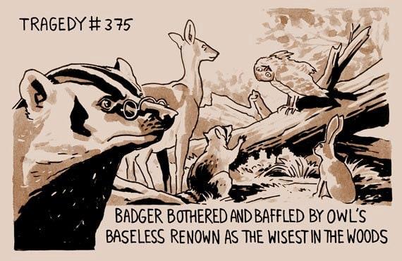 Tragedy 375: Badger Baffled Print