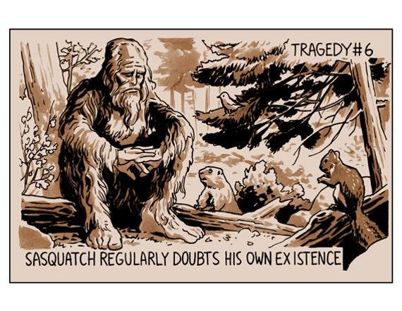Tragedy 6: Sasquatch Print