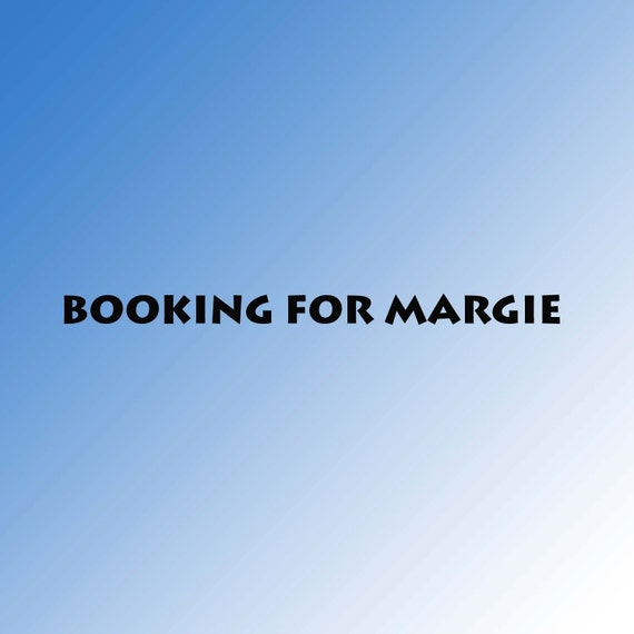 BOOKING FOR MARGIE