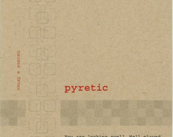 Pyretic card, looking good card, You are Hot, Lexicon Line No. 7911