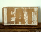 "Hand Painted Wood ""EAT"" Sign"