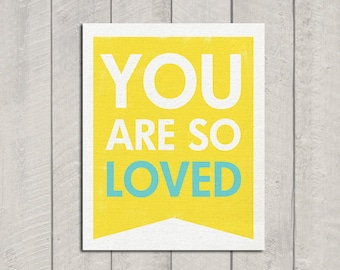 You Are So Loved Art Print - Banner
