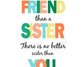 No Better Friend than a Sister-  digital printable