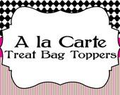 Printable A la Carte Treat Bag Toppers...by Party Like Paula