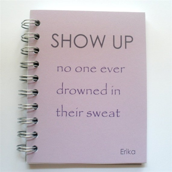 Custom Fitness Journal Show Up and sweat personalized choose cover color