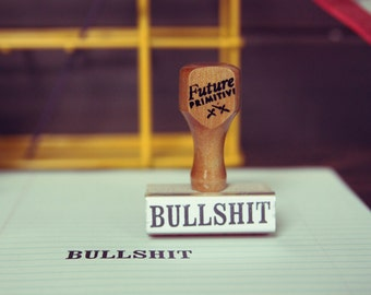 BULLSHIT STAMP // Rubber Stamp