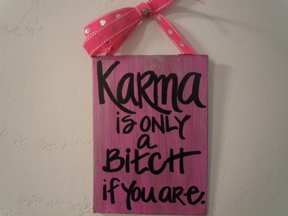 Funny Karma quote hand-painted on 5x7 canvas plaque with ribbon