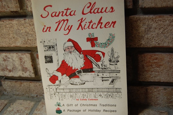 Santa Claus in My Kitchen Cookbook by Candy Coleman