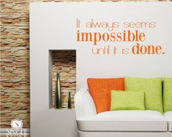 Wall Decals Impossible Until It's Done - Vinyl Text Wall Quote Wall Words