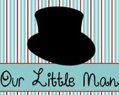 Our Little Man Digital Print in choice of 5x7 or 8x10