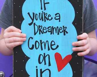 If you are a dreamer wecome wood sign