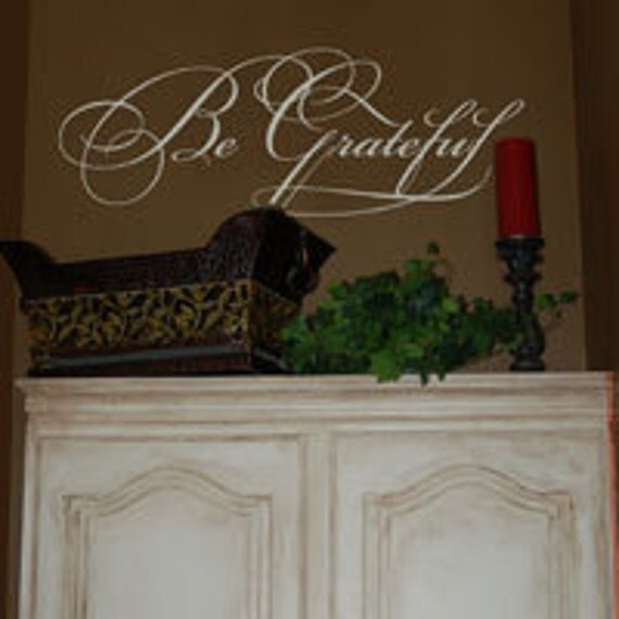 Be Grateful - vinyl lettering - 10x24