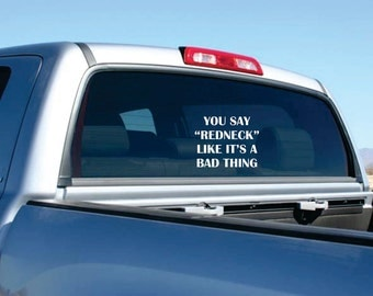Redneck Window Decals For Trucks Custom Vinyl Decals - Redneck window decals for trucks
