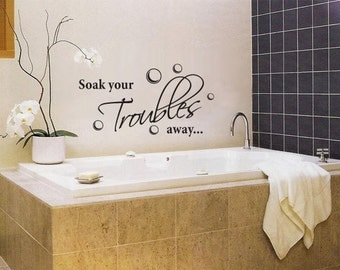 SOAK YOUR TROUBLES Away Large - Wall Art Vinyl Lettering Bathroom Decals Bathtub
