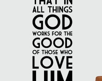 "Bible Verse wall art Romans 8:28 ""And we know that in all things God works for the good..."""