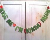 Kiss Me I'm (Kinda) Irish Banner -- St. Patrick's Day Decoration / Photo Prop