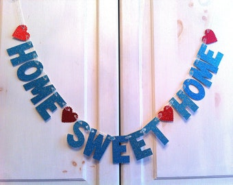 Home Sweet Home Banner -- Decoration / Photo Prop / Housewarming Gift