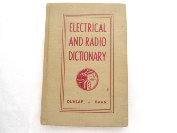 Electrical and Radio Dictionary 1945 Dunlap Haan