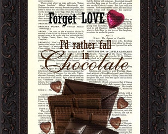 Forget Love I'd rather fall in Chocolate Print on vintage upcycled  page mixed media  digital