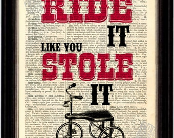 Ride It Like You Stole It   Print on Upcycled 1896 Latin English Dictionary Page mixed media digital