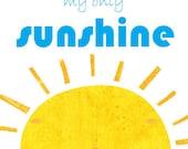 You Are My Sunshine print, Childrens Art Print Poster,Children Wall Art,baby nursery decor,Nursery Art Print, Quote print ,8 x10 Kids Print