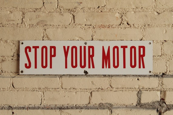 "Vintage Porcelain ""Stop Your Motor"" Sign"