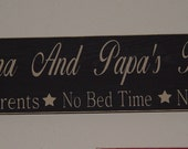 "Primitive Personalized Sign CUSTOM ""Nana And Papa's House No Parents-No Bed Time-No Rules"" Solid Wood Sign"