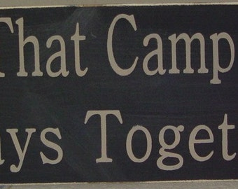 "Primitive Sign  ""A Family That Camps Together Stays Together"" Solid Wood Sign"