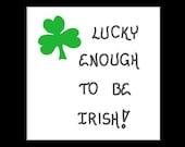 Irish Heritage Magnet Quote, luck, lucky, irishman, green shamrock design