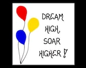 Inspirational Refrigerator Magnet - Motivational Quote Dream High, Soar Higher, red, yellow, blue balloons