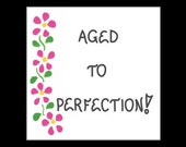 Refrigerator Magnet - About Aging-Humorous quote, growing older, better, pink flowers, green leaves