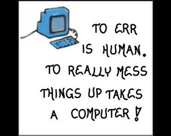 Computer Magnet - Humorous computing quote.  Blue monitor, keyboard