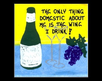 Quote About Wine Magnet - Humorous saying - original art
