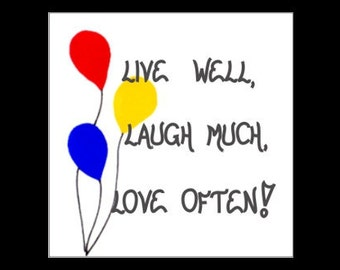 Inspirational Magnet - Inspiring Quote, Life, Live Well, Laugh Much, Love Often, Balloons