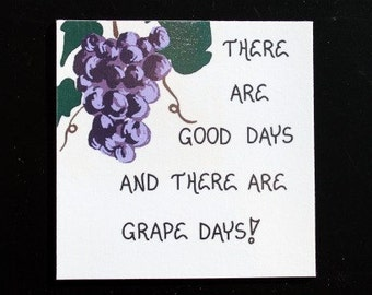 Magnet,  Humorous Wine Quote, purple grapes, dark green leaves on vine