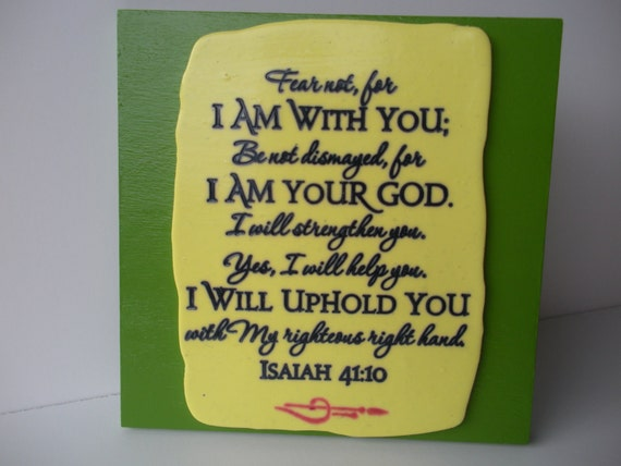 RESERVED for MARGARITA.  Verse Plaque.  Fear not, for I am with you.. Isaiah 41:10.