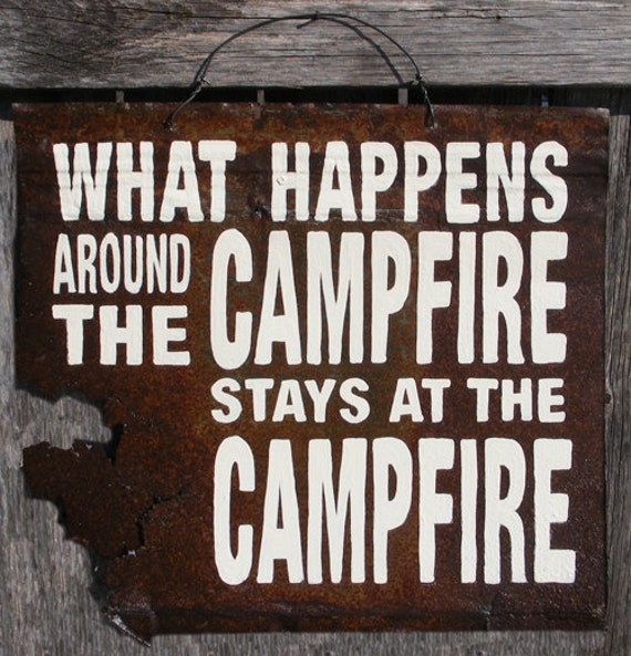 Campfire Sign Rusty Antique Metal What Happens Around the Campfire