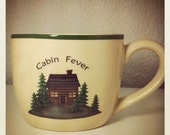 Cabin Fever Coffe Mug